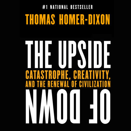 The Upside of Down by Thomas Homer-Dixon