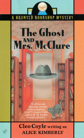 The Ghost and Mrs. McClure by Alice Kimberly and Cleo Coyle
