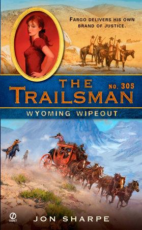 The Trailsman #305 by Jon Sharpe