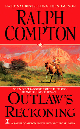 Ralph Compton Outlaw's Reckoning by Ralph Compton and Marcus Galloway