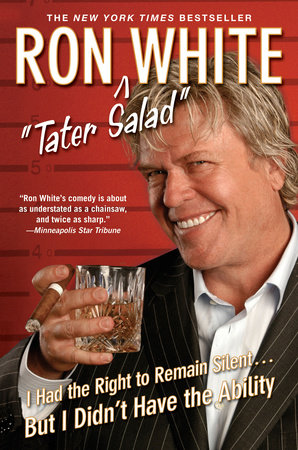 I Had the Right to Remain Silent...But I Didn't Have the Ability by Ron White