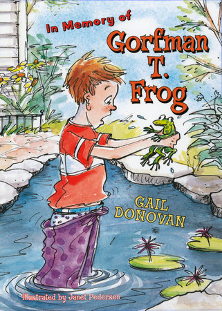 In Memory of Gorfman T. Frog by Gail Donovan
