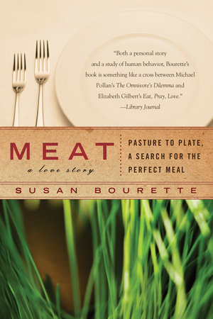 Meat: A Love Story by Susan Bourette
