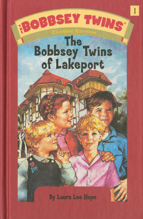 Bobbsey Twins 01: The Bobbsey Twins of Lakeport by Laura Lee Hope