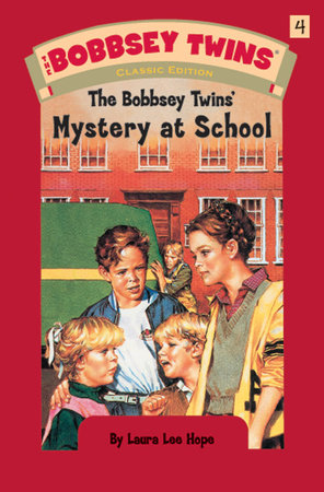 Bobbsey Twins 04: Mystery at School by Laura Lee Hope