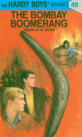 Hardy Boys 49: The Bombay Boomerang by Franklin W. Dixon