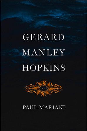 Gerard Manley Hopkins by Paul Mariani
