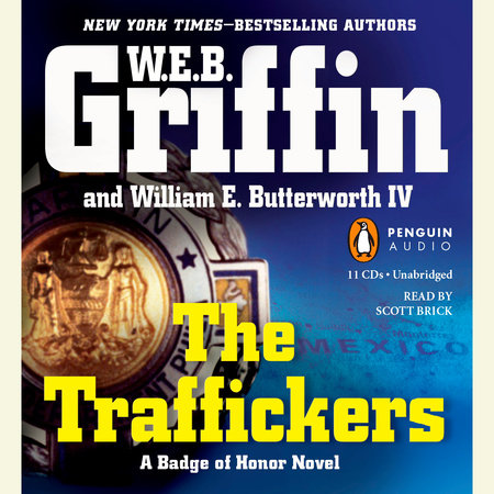 The Traffickers by W.E.B. Griffin and William E. Butterworth IV