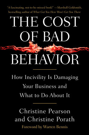 The Cost of Bad Behavior by Christine Pearson and Christine Porath