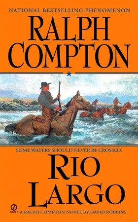 Ralph Compton Rio Largo by Ralph Compton and David Robbins