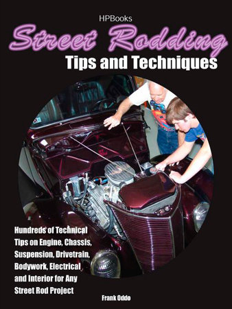 Street Rodding Tips and TechniquesHP1515 by Frank Oddo