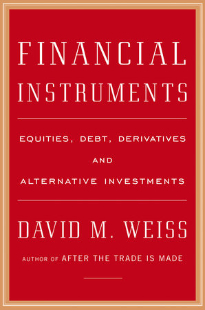 Financial Instruments by David M. Weiss