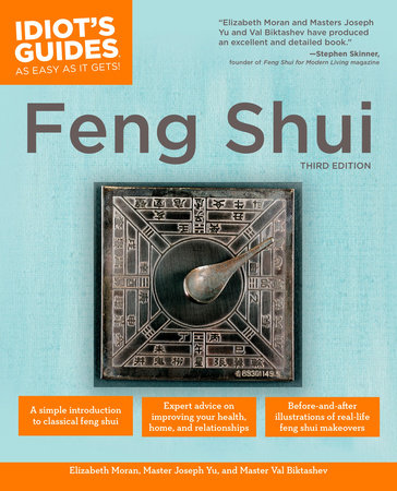 The Complete Idiot's Guide to Feng Shui, 3rd Edition by Elizabeth Moran and Joseph Yu