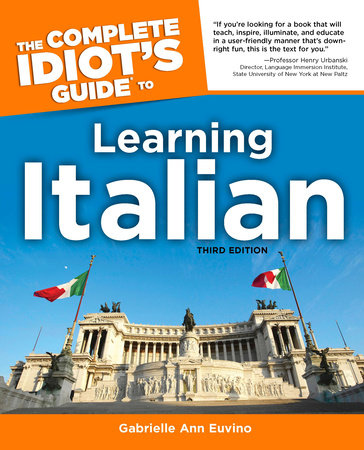 The Complete Idiot's Guide to Learning Italian, 3rd Edition by Gabrielle Euvino