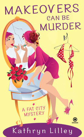 Makeovers Can Be Murder by Kathryn Lilley