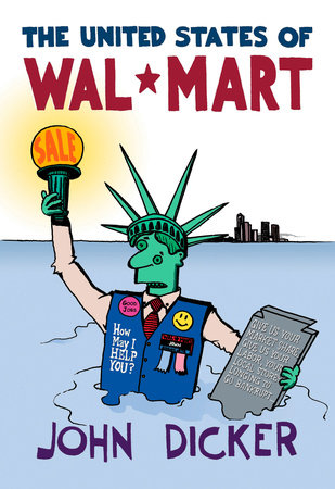 The United States of Wal-Mart by John Dicker