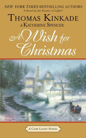 A Wish for Christmas by Thomas Kinkade and Katherine Spencer