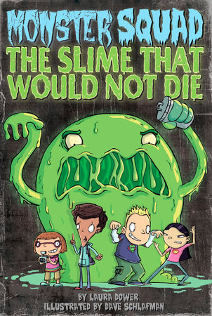 The Slime That Would Not Die #1 by Laura Dower; Illustrated by Dave Schlafman