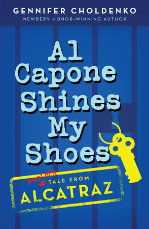 Al Capone Shines My Shoes by Gennifer Choldenko