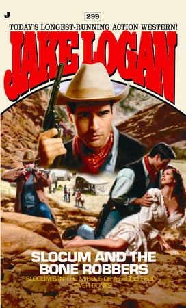 Slocum 299: Slocum and the Bone Robbers by Jake Logan