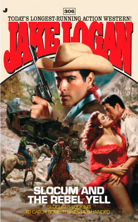 Slocum 306: Slocum and the Rebel Yell by Jake Logan