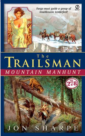 Trailsman #278, The: Mountain Manhunt by Jon Sharpe