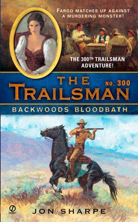 The Trailsman #300 by Jon Sharpe