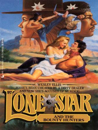 Lone Star 97/bounty by Wesley Ellis