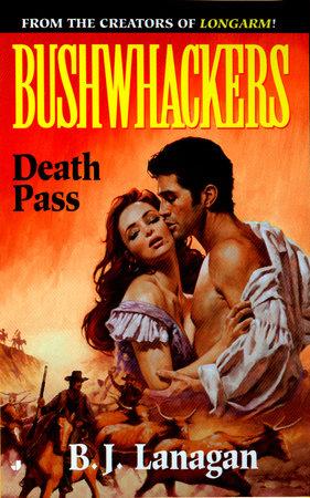 Bushwhackers 08: Death Pass by B. J. Lanagan
