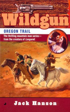 Wildgun #8: Oregon Trail by Jack Hanson