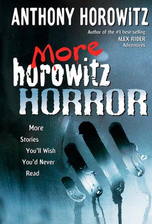 More Horowitz Horror by Anthony Horowitz