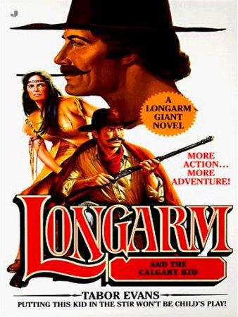 Longarm Giant 17: Longarm and the Calgary Kid by Tabor Evans
