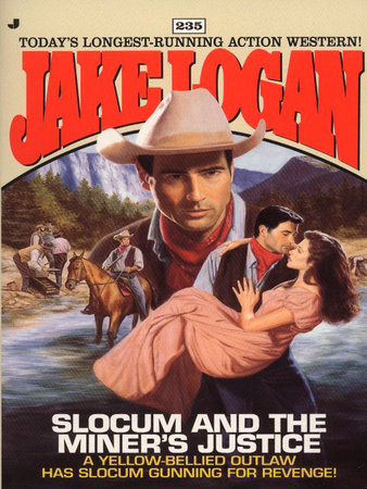 Slocum 235: Slocum and the Miner's Justice by Jake Logan