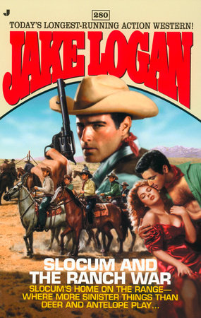 Slocum #280: Slocum and the Ranch War by Jake Logan
