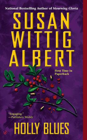 Holly Blues by Susan Wittig Albert
