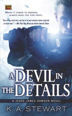 A Devil in the Details by K. A. Stewart