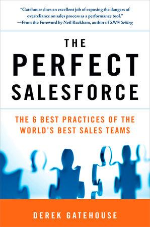 The Perfect SalesForce by Derek Gatehouse
