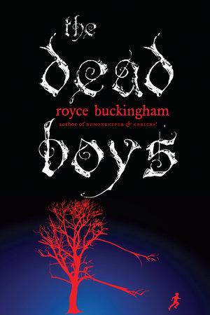 The Dead Boys by Royce Buckingham
