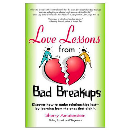 Love Lessons from Bad Breakups by Sherry Amatenstein