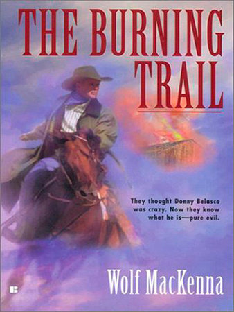 The Burning Trail by Wolf MacKenna