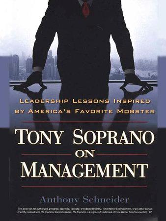 Tony Soprano on Management by Anthony Schneider