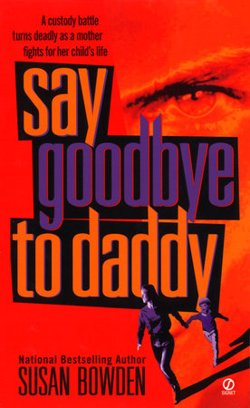 Say Goodbye to Daddy by Susan Bowden