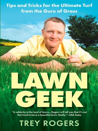 Lawn Geek by Trey Rogers