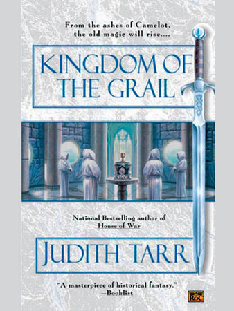 Kingdom of the Grail by Judith Tarr