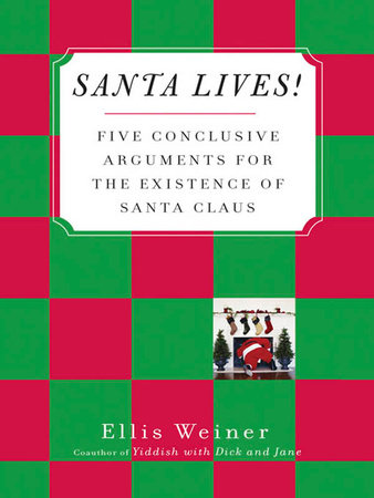 Santa Lives! by Ellis Weiner