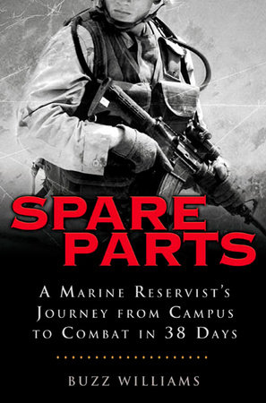 Spare Parts: From Campus to Combat by Buzz Williams