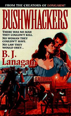 Bushwhackers 01 by B. J. Lanagan