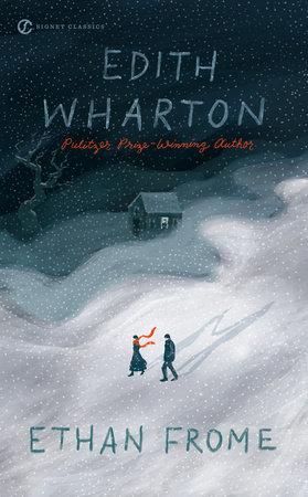 Ethan Frome by Edith Wharton: 9780451531315 | PenguinRandomHouse.com: Books