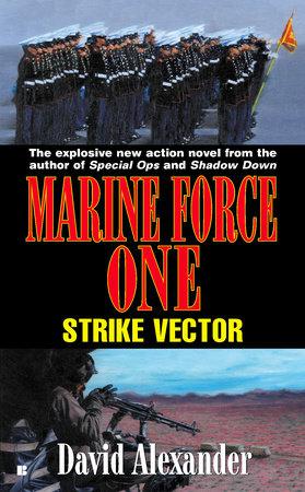 Marine Force One: Strike Vector by David Stuart Alexander