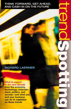 Trendspotting by Richard Laermer